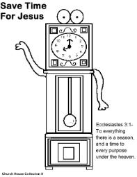 Daylight Savings Time Coloring Pages- Save time for Jesus Ecc 3:1