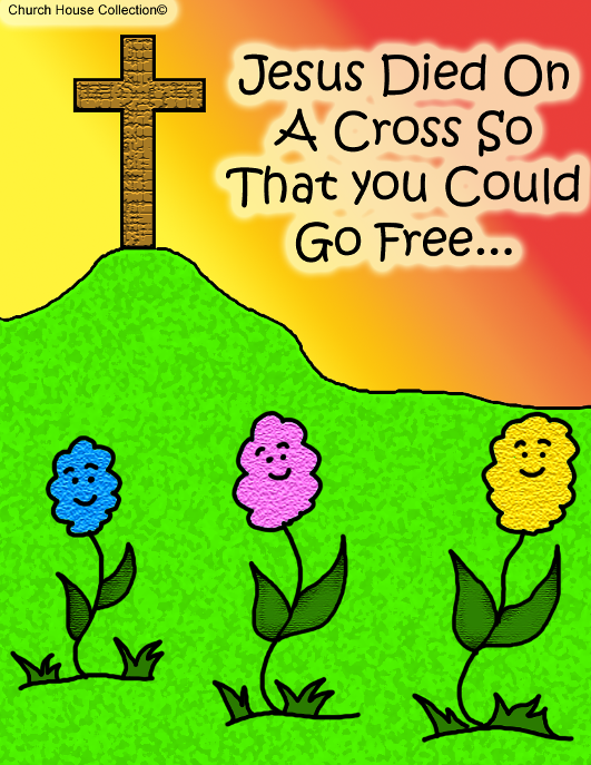 Jesus Died On A Cross So That You Could Go Free Cartoon Picture by Church House Collection© Easter Resurrection Clip art image.