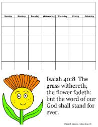 Flower Sunday school lesson- Flower calendar- Isaiah 40:8 the grass witherth the flower fadeth but the word of our God shall stand forever
