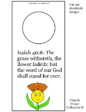 Flower Sunday school lesson- Floewr doorknob hanger Isaiah 40:8 the word of God shall stand forever