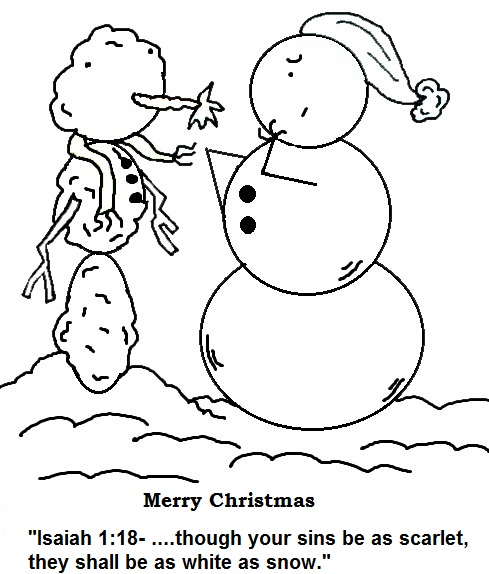 Free Christmas Snowman Coloring Pages for Preschool Kids or toddlers. By Church House Collection. Isaiah 1:18 Though your sins be as scarlet they shall be white as snow. Use with our Free Christmas Sunday School Lessons for kids.