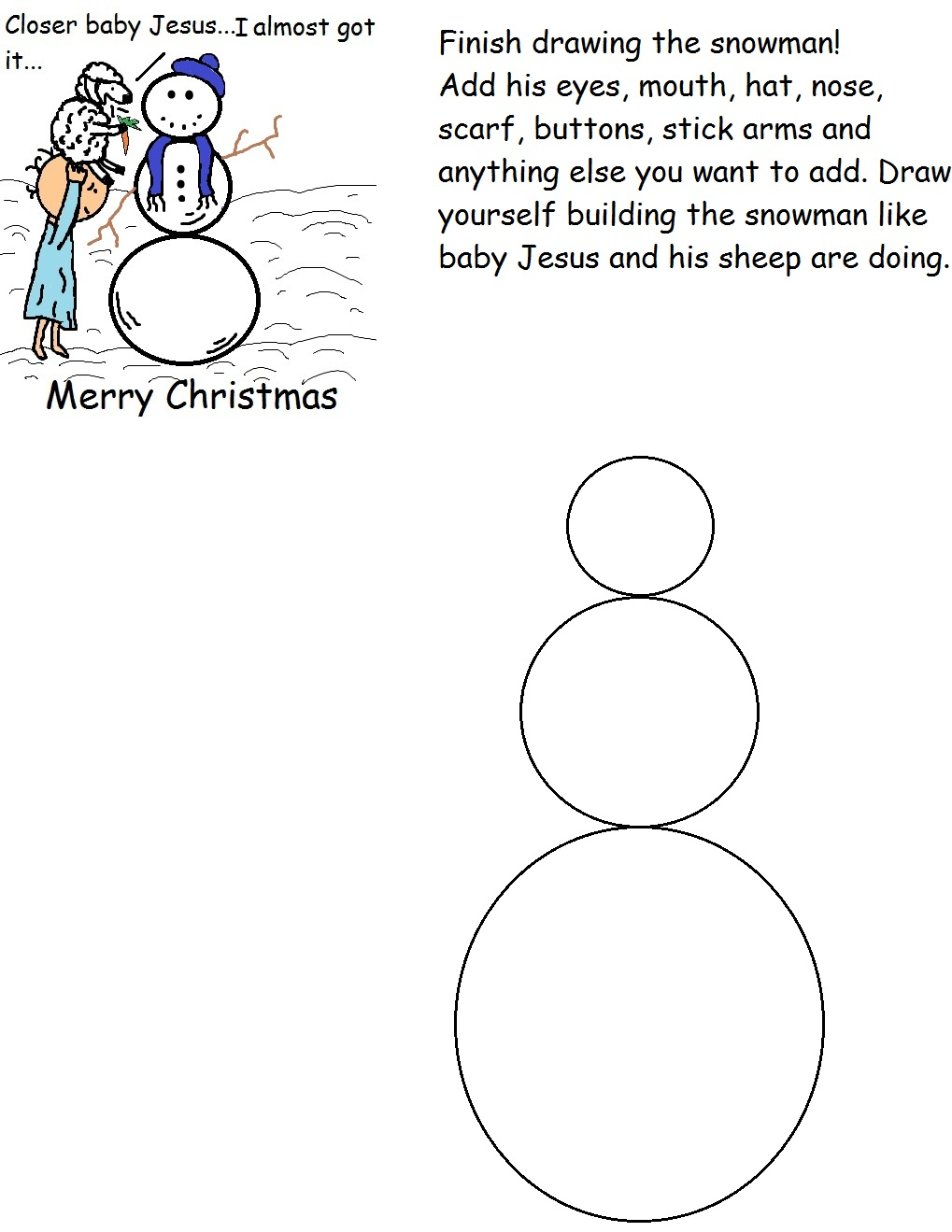 Free Christmas Snowman Activity Worksheet For Preschool Kids in Sunday School. Finish Drawing The Snowman Printable Template by Church House Collection. Use with Free Christmas Sunday School Lessons for kids that we offer.