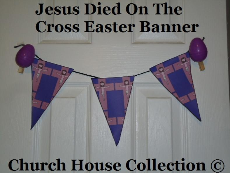 Jesus died on the cross Easter banner - Jesus sunday school lessons