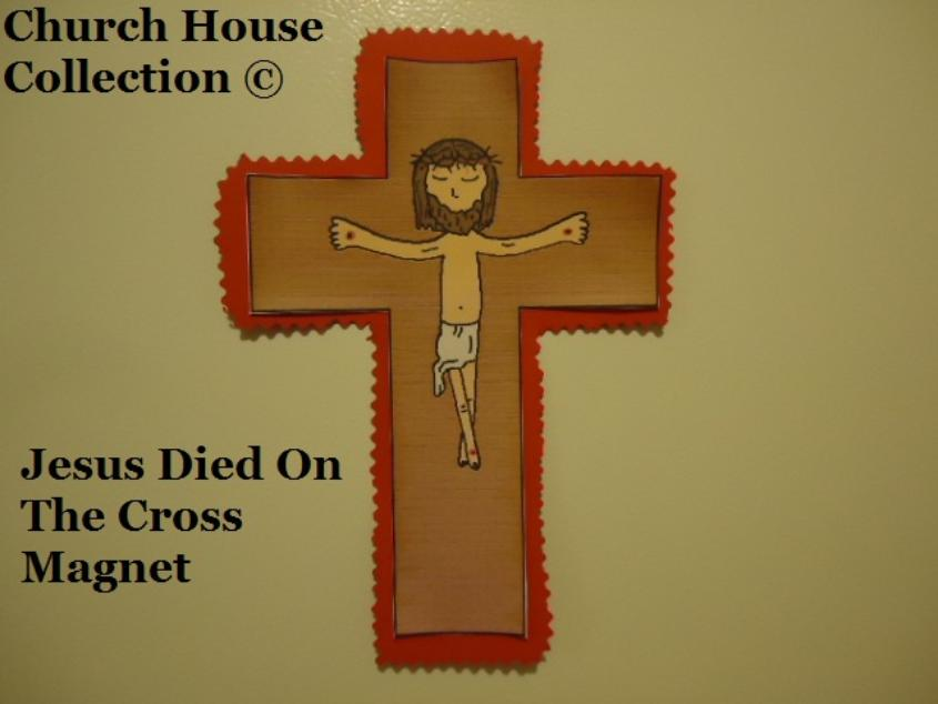 Jesus Died On The Cross Magnet Craft for Sunday School or Childrens Church by ChurchHouseCollection.com