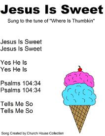 Jesus is Sweet Song Lyrics Sung to the tune of Where is thumbkin