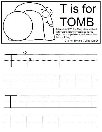 Resurrection of Jesus T Is For Tomb Tracer Page For Easter Sunday School Mary stood weeping outside the tomb Tracer Pages T Is For Tomb Practice Letter Writing Skills For Kids by ChurchHouseCollection.com