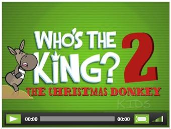 Who's The King 2 The Christmas Donkey Worship House Kids- Free Christmas Sunday School lessons for kids by Church House Collection