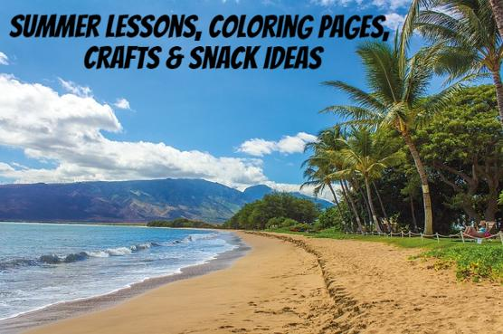 Summer Sunday School Lessons, Crafts, Coloring Pages For Kids